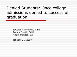 Denied Students: Once college admissions denied to successful graduation