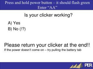 Is your clicker working?