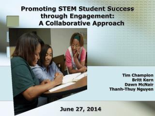 Promoting STEM Student Success through Engagement:     A Collaborative Approach