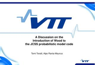 A Discussion on the  Introduction of Wood to  the JCSS probabilistic model code