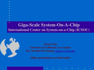 Giga-Scale System-On-A-Chip International Center on System-on-a-Chip (ICSOC)