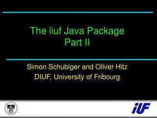 The iiuf Java Package Part II
