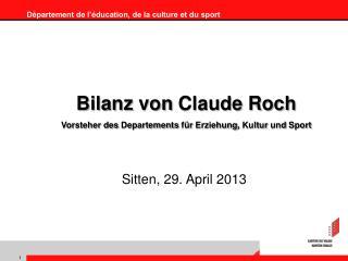 Bilanz von  Claude  Roch Vorsteher  des  Departements für Erziehung ,  Kultur und  Sport