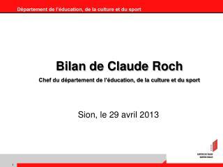 Bilan de Claude Roch Chef du département de l'éducation, de la culture et du sport
