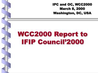 WCC2000 Report to IFIP Council'2000