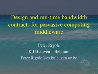 Design and run-time bandwidth contracts for pervasive computing middleware