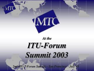 At the ITU-Forum Summit 2003