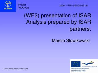 (WP2) presentation of ISAR Analysis prepared by ISAR partners.