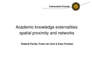 Academic knowledge externalities:  spatial proximity and networks