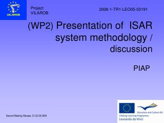 (WP2)  Presentation of  ISAR system methodology / discussion