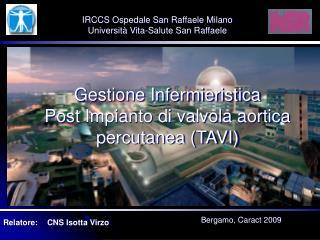 Gestione Infermieristica  Post Impianto di valvola aortica percutanea (TAVI)
