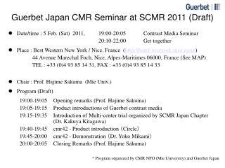 Guerbet Japan CMR Seminar at SCMR 2011 (Draft)