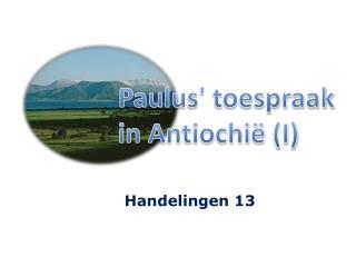 Paulus' toespraak in  Antiochi�  (I)