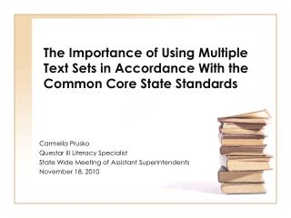The Importance of Using Multiple Text Sets in Accordance With the Common Core State Standards