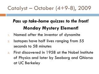 Catalyst – October (4+9-8), 2009