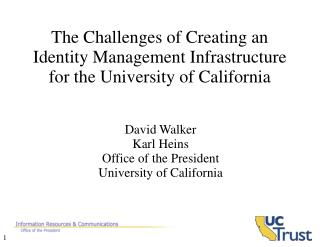 The Challenges of Creating an Identity Management Infrastructure for the University of California