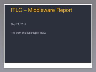 ITLC – Middleware Report