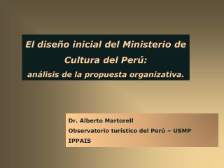 El diseño inicial del Ministerio de Cultura del Perú:  análisis de la propuesta organizativa.