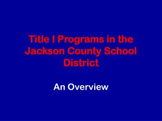 Title I Programs in the Jackson County School District