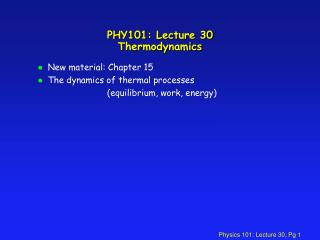 PHY101: Lecture 30 Thermodynamics