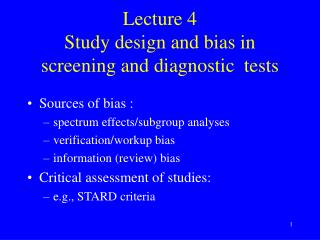 Lecture 4 Study design and bias in screening and diagnostic  tests