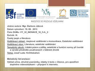 Jméno autora: Mgr. Barbora Jášová Datum vytvoření: 19. 08.  2013
