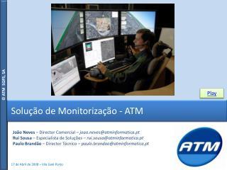Solu  o de Monitoriza  o - ATM