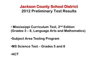 Jackson County School District  2012 Preliminary Test Results