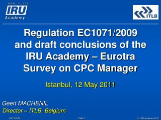 Regulation EC1071/2009 and draft conclusions of the IRU Academy – Eurotra Survey on CPC Manager