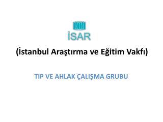 (İstanbul Araştırma ve Eğitim Vakfı)