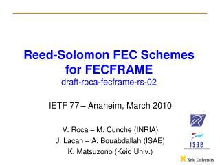 Reed-Solomon FEC Schemes for FECFRAME  draft-roca-fecframe-rs-02