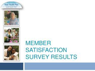 Member Satisfaction Survey Results