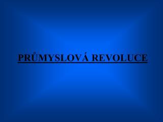 PR?MYSLOV� REVOLUCE