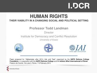 HUMAN RIGHTS THEIR VIABILITY IN A CHANGING SOCIAL AND POLITICAL SETTING