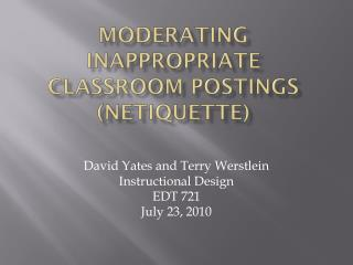 Moderating Inappropriate Classroom Postings (Netiquette)