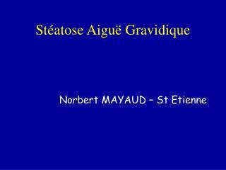 St atose Aigu  Gravidique