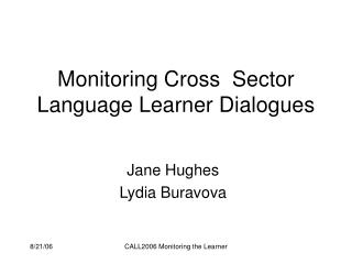 Monitoring Cross  Sector Language Learner Dialogues
