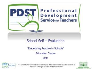 "School Self – Evaluation ""Embedding Practice in Schools"" Education Centre  Date"