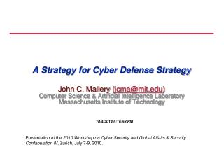 A Strategy for Cyber Defense Strategy