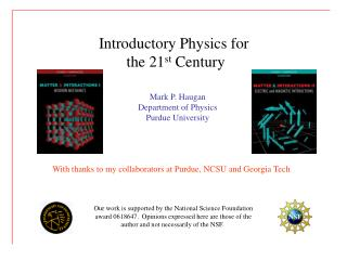 Introductory Physics for   the 21 st  Century  Mark P. Haugan Department of Physics