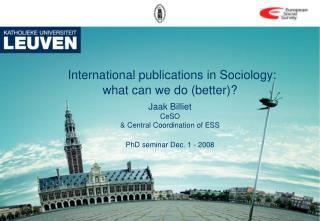 International publications in Sociology: what can we do (better)? Jaak Billiet