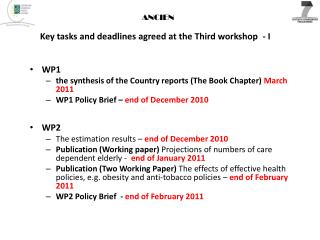 Key tasks and deadlines agreed at the Third workshop  - I