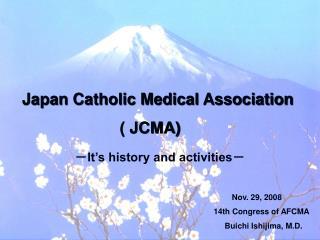 Japan Catholic Medical Association                            ( JCMA)