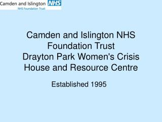 Camden and Islington NHS Foundation Trust Drayton Park Women's Crisis House and Resource Centre