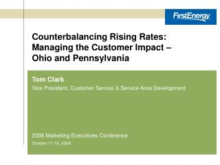 Counterbalancing Rising Rates: Managing the Customer Impact –  Ohio and Pennsylvania