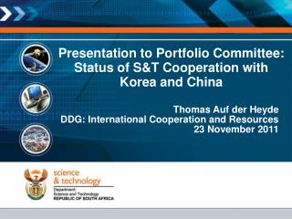 Presentation to Portfolio Committee: Status of S&T Cooperation with Korea and China