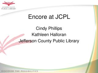 Encore at JCPL