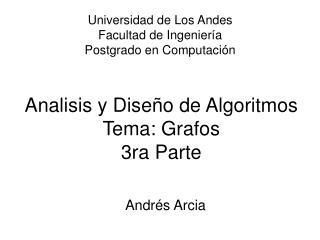 Analisis y Diseño de Algoritmos Tema: Grafos 3ra Parte
