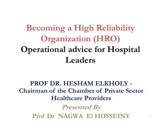 Becoming a High Reliability Organization (HRO)  Operational advice for Hospital Leaders