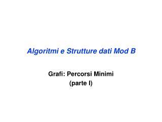 Algoritmi e Strutture dati Mod B